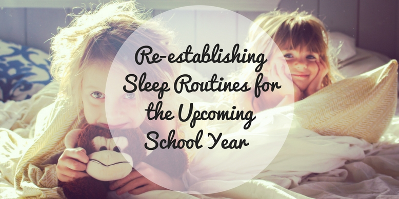 Re-establishing Sleep Routines for the Upcoming School Year
