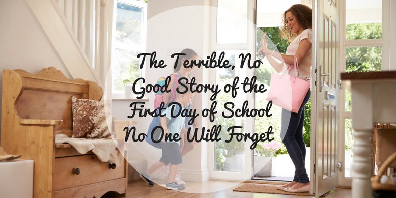 The Terrible, No Good Story of the First Day of School No One Will Forget