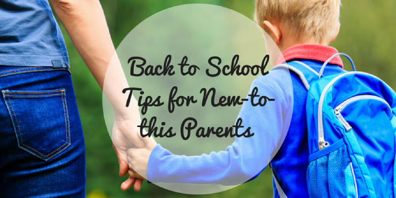 Back to School Tips for New-to-this-Parents