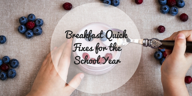 Breakfast Quick Fixes for the School Year